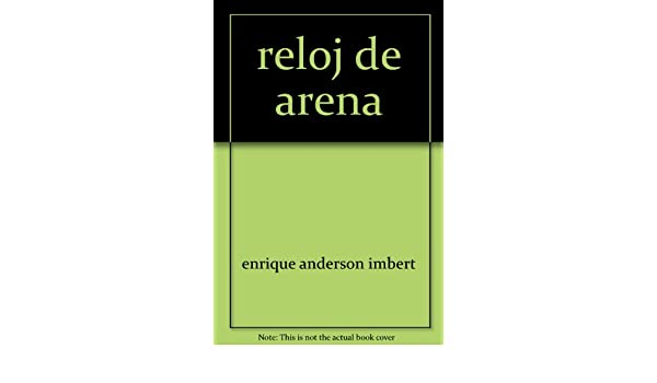Reloj de arena (Spanish Edition): Enrique Anderson Imbert: 9789508501097: Amazon.com: Books