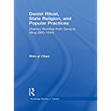 Daoist Ritual, State Religion, and Popular Practices: Zhenwu Worship from Song to Ming (960-1644) (Routledge Studies in Taoism) (English Edition)