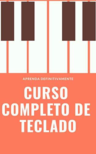 (Curso Completo de Teclado: Aprenda Definitivamente partindo do zero! (Portuguese Edition))