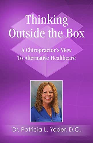 Thinking Outside the Box - A Chiropractors View To Alternative Healthcare