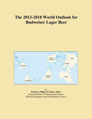 the-2013-2018-world-outlook-for-budweiser-lager-beer