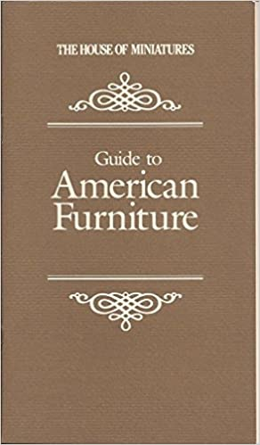 Guide To American Furniture (The House Of Miniatures): Craftmark:  Amazon.com: Books
