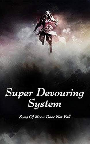 Super Devouring System: volume 3 ()