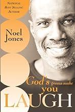 God's Gonna Make You Laugh: Understanding God's Timing for Your Life
