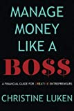 Manage Money Like a Boss: A Financial Guide for Creative Entrepreneurs