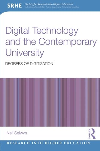 Digital Technology and the Contemporary University: Degrees of digitization (Research into Higher Education)