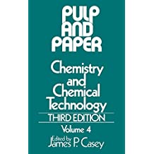 Pulp and Paper: Chemistry and Chemical Technology, Volume 4