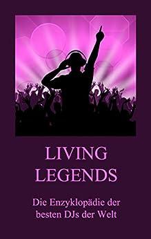 living-legends-die-enzyklopdie-der-besten-djs-der-welt-german-edition