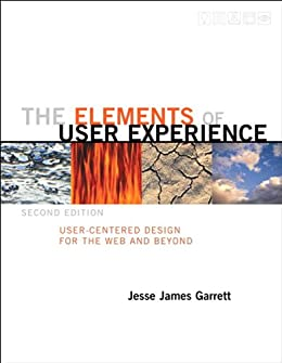 The Elements of User Experience: User-Centered Design for the Web and Beyond (2nd Edition) (Voices That Matter) de [Garrett, Jesse James]