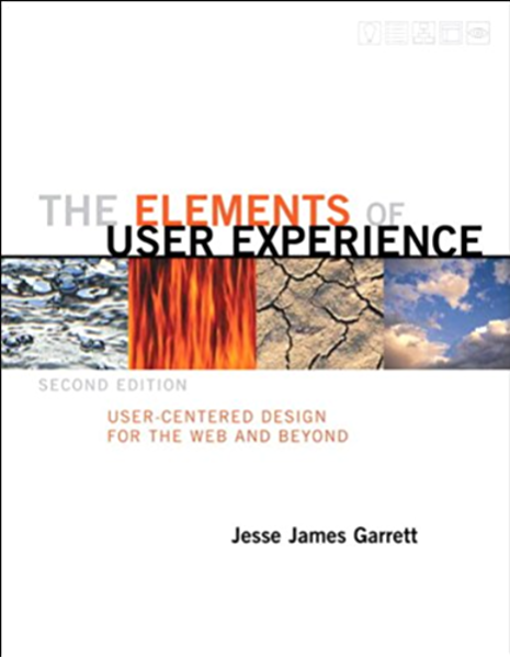 The Elements Of User Experience User Centered Design For The Web And Beyond 2nd Edition Voices That Matter 2 Garrett Jesse James Ebook Amazon Com
