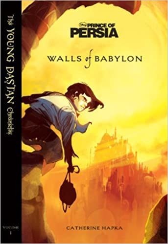 Walls of Babylon (Disney Prince of Persia: The Young Dastan Chronicles) by Disney Book Group (2010-08-24)