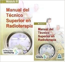 Manual DEL Tecnico Superior En Radioterapia. Modulo I Y Modulo Ii. Precio En Dolares: VV.AA., 2 TOMO: Amazon.com: Books