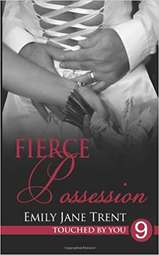 Book Fierce Possession: Volume 9 (Touched By You)