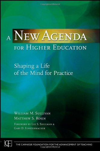 A New Agenda for Higher Education: Shaping a Life of the Mind for Practice