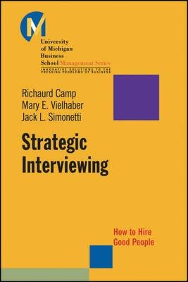 [(Strategic Interviewing: How to Hire Good People )] [Author: Richaurd Camp] [Sep-2008] PDF ePub ebook