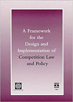 Book A Framework for the Design and Implementation of Competition Law and Policy by R. Shyam Khemani (1998-11-01)