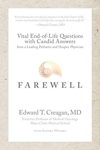 Farewell: Vital End-of-Life Questions with Candid Answers from a Leading Palliative and Hospice Physician