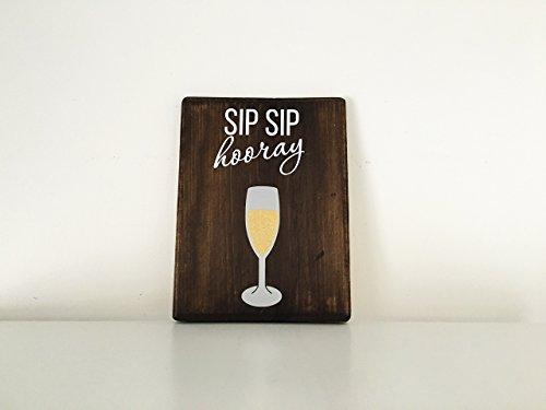 Sip Sip Hooray Wood Sign