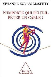vignette de 'N'importe qui peut-il péter un câble ? (Vivianne Kovess-Masféty)'