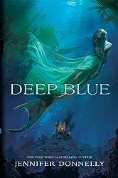 Waterfire Saga, Book One Deep Blue (A Waterfire Saga Novel)