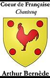 Coeur de Française (Chantecoq)