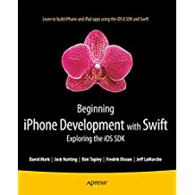 Beginning iPhone Development with Swift: Exploring the iOS SDK