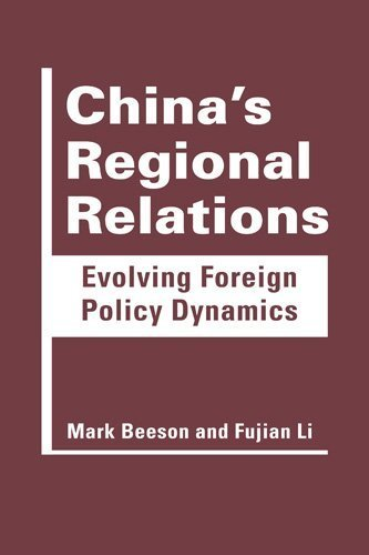 Read Online China's Regional Relations: Evolving Foreign Policy Dynamics by Mark Beeson, Fujian Li (2014) Hardcover pdf