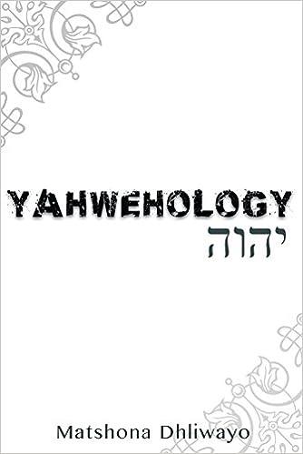 Yahwehology Matshona Dhliwayo 9780797468719 Amazon Books