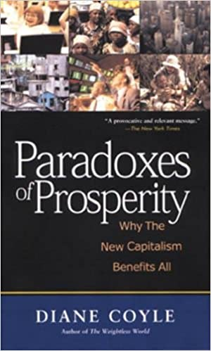 Paradoxes Of Prosperity Why The New Capitalism Benefits All Diane