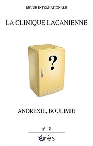 Lire La clinique lacanienne, N° 18 : Anorexie et boulimie pdf ebook