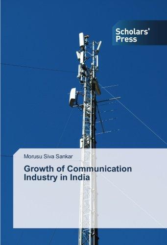 Siva Sankar, M: Growth of Communication Industry in India ...