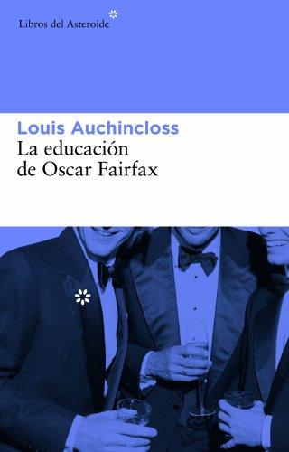 La educación de Oscar Fairfax (Libros del Asteroide) (Spanish Edition) by [