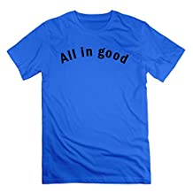 L572 All In Good (1c) T Shirts For Man RoyalBlue