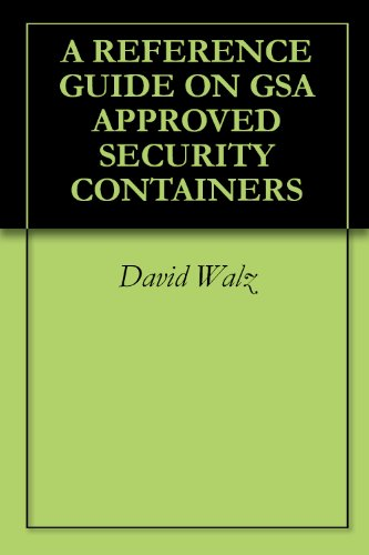 Download A REFERENCE GUIDE ON GSA APPROVED SECURITY CONTAINERS Pdf