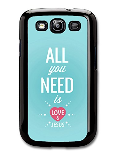 All You Need is Love and Jesus Bible Life & Love Inspirational Quote coque pour Samsung Galaxy S3