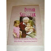 Croatian Bible Booklet - Finishing Well / Dobar Svršetak - Dobar sam boj vojevao, trku dovršio, vjeru očuvao