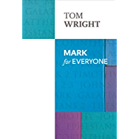 Mark for Everyone (New Testament for Everyone Book 0) (English Edition)
