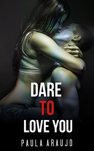 Dare To Love You