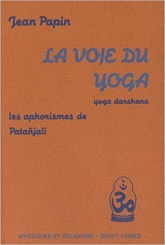 La Voie Du Yoga Jean Papin 9782850761713 Amazon Com Books