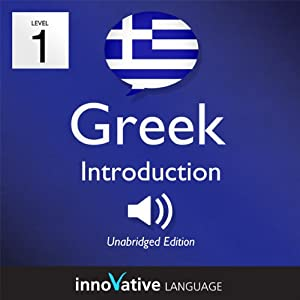 Learn Greek - Level 1: Introduction to Greek, Volume 1: Lessons 1-25 Hörbuch