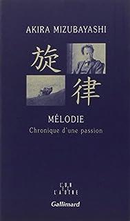 Mélodie : chronique d'une passion