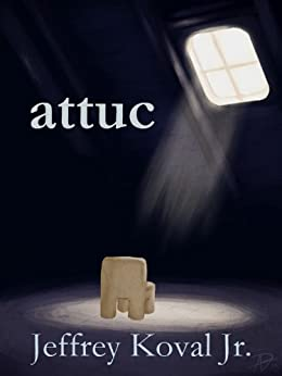 Attuc by [Koval Jr., Jeffrey]