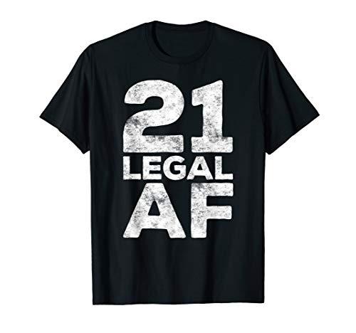 21 Legal AF T-Shirt 21st Birthday Gift Shirt