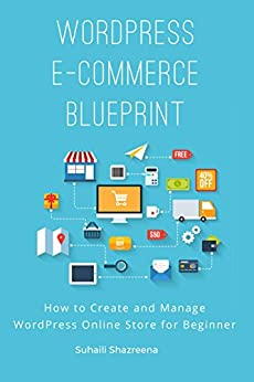 Amazon.com: WordPress E-Commerce Blueprint: How to Create ...