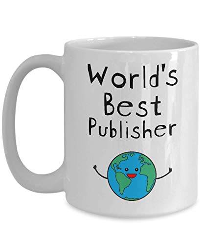 World's Best Publisher Mug - Funny Coffee Cup Gifts for Book Music Magazine Newspaper Web Desktop Associate - Men Women Badass Future Superpower Ever Trust Me I am Awesome - 15oz