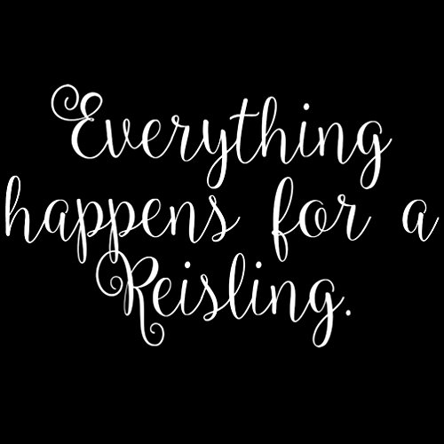 Everything Happens For A Reisling Wine Parody Funny 6