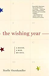 The Wishing Year: A House, a Man, My Soul by Noelle Oxenhandler (2009-07-14)
