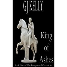 King of Ashes: Book One (The Longsword Chronicles 1)