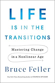Book Cover: Life Is in the Transitions: Mastering Change in a Nonlinear Age