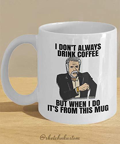 Nat999Lily The Most Interesting Man In The World Meme Mug Funny Coffee Cup Memes For The Distinguished Gentleman In A Suit]()